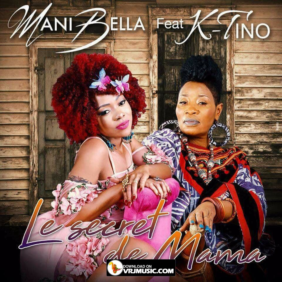 Le Secret de Mama [WWWW.VRJMUSIC.COM] Mani Bella ft K-Tino by Inde.jpg